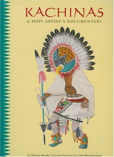 Kachinas: A Hopi Artist's Documentary Hopi Indian Kachina