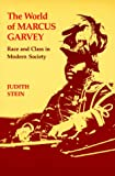 img - for The World of Marcus Garvey: Race and Class in Modern Society book / textbook / text book