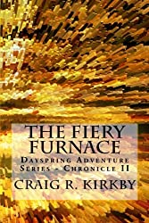 The Fiery Furnace: The Dayspring Adventure Series