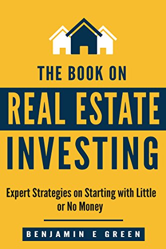 Real Estate Investing: Expert Strategies on Starting with Little or No Money (Real Estate, Real Estate Investing, Real Estate Investor, Real Estate Agent, ... (investing in real estate Book 2)