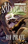 Les Royaumes Oubliés - Transitions, tome 2 : Le roi pirate par Salvatore