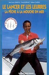 Le Lancer et les Leurres : La Pêche à la mouche en mer