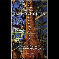Van Oldenzaal tot Ouaguadougou: de avonturen van Jaap Scholten
