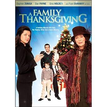 Amazon Com A Family Thanksgiving Daphne Zuniga Faye Dunaway Neill Fearnley Movies Tv