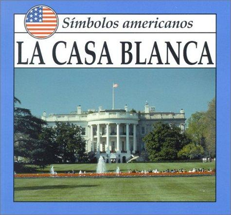 LA Casa Blanca (American Symbols) por Lynda Sorensen