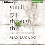 You'll Get Through This: Hope and Help for Your Turbulent Times   Max Lucado