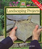 Landscaping Projects: Simple Steps to Enhance Your Home and Yard (Time Life How-To Gardening)