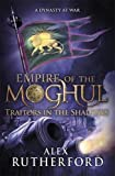 Empire of the Moghul: Traitors in the Shadows (Empire of the Moghul 6)
