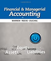 Financial & Managerial Accounting, 12th Edition