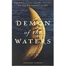 Demon Of The Waters: The True Story Of The Mutiny On The Whaleship Globe