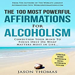 The 100 Most Powerful Affirmations for Alcoholism