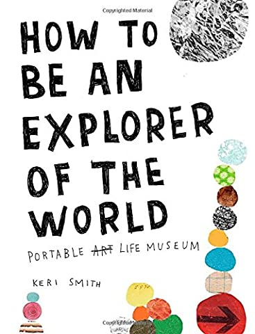 How to Be an Explorer of the World: Portable Life Museum - Creative Scrapbooking