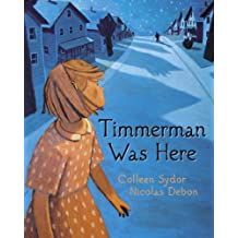 Timmerman Was Here by Colleen Sydor (2009-09-08)