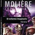 El enfermo imaginario [The Imaginary Invalid] |  Molière