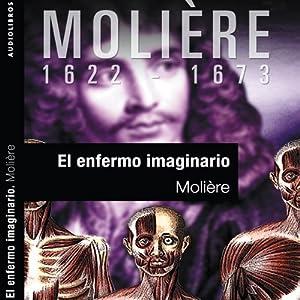 El enfermo imaginario [The Imaginary Invalid] Audiobook