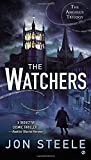 The Watchers: The Angelus Trilogy by Steele, Jon(April 2, 2013) Paperback