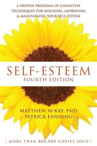 Self-Esteem: A Proven Program of Cognitive Techniques for Your Self-Esteem