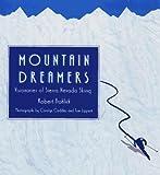 Mountain Dreamers: Visionaries of Sierra Nevada Skiing
