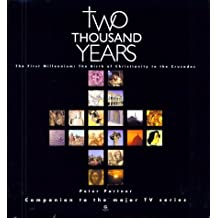 Two Thousand Years - The First Millennium: The Birth of Christianity to the Crusades