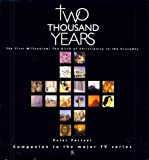img - for Two Thousand Years: The First Millennium : The Birth of Christianity to the Crusades (v. 1) book / textbook / text book
