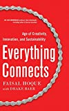 Everything Connects: How to Transform and Lead in the Age of Creativity, Innovation, and Sustainability