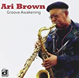 Groove Awakening by Ari Brown (2014-01-14)