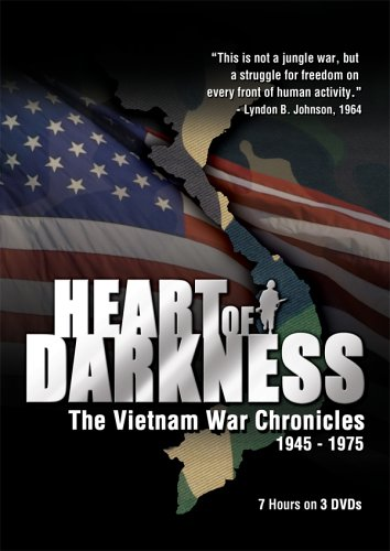 Heart of Darkness: The Vietnam War Chronicles 1945-1975