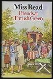 Friends at Thrush Green, Miss Read, 0395573815