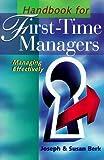 Handbook for First Time Managers, Joseph Berk and Susan Berk, 0806906782