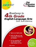 Roadmap to 4th Grade English Language Arts, New York Edition, Princeton Review Staff and Diane Perullo, 0375763546
