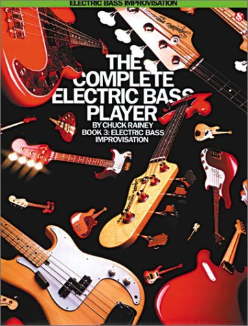 The Complete Electric Bass Player: Book 3-Electric Bass Improvisation (The Complete Electric Bass Player Series)