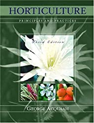 Horticulture: Principles and Practices (3rd Edition)