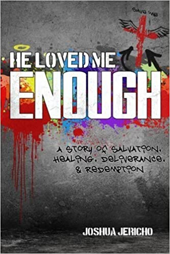 Book He Loved Me Enough: A Story of Salvation, Healing, Deliverance, & Redemption by Joshua Jericho (2014-12-03)