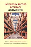 Inventory Record Accuracy - Guaranteed!, Potter, Paul A., 1575120054