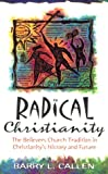 img - for Radical Christianity: The Believers Church Tradition in Christianity's History and Future book / textbook / text book