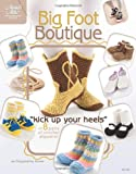 """Big Foot Boutique: """"Kick Up Your Heels"""" in 8 Pairs of Crochet Slippers! (Annie's Attic: Crochet)"""