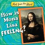 How Is Mona Lisa Feeling?, Suzanne Bober and Julie Merberg, 1935703021