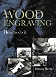 Wood Engraving: How to Do It