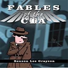 Fables of the CIA Audiobook by Benson Lee Grayson Narrated by Mark Rossman