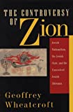 The Controversy of Zion : Jewish Nationalism, the Jewish State, and the Unresolved Jewish Dilemma, Wheatcroft, Geoffrey, 0201562340