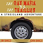The Gay Mafia vs. The Traillies: Adventures in Streisland | Jim Bango,John Bango