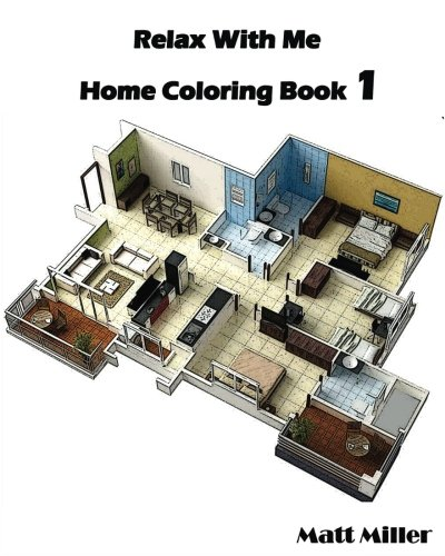 Relax With Me : Home Coloring Book 1: Coloring Book