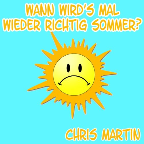 wann wird 39 s mal wieder richtig sommer 2012 summer mix chris martin mp3 downloads. Black Bedroom Furniture Sets. Home Design Ideas