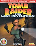 Tomb Raider: The Last Revelation - Official Strategy Guide (Prima's official strategy guide)
