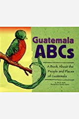 Guatemala ABCs: A Book About the People and Places of Guatemala (Country ABCs) Paperback