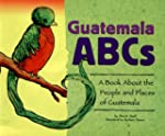 Guatemala ABCs: A Book about the Peop...