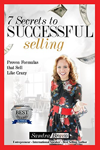 7 Secrets to Successful Selling: Proven Formulas that Sell Like Crazy