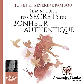 Amazon Com Le Mini Guide Des Secrets Du Bonheur Authentique