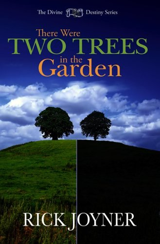 There Were Two Trees in the Garden (The Divine Destiny Series)
