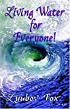 Living Water for Everyone!, Lyubov Fox, 1846670101